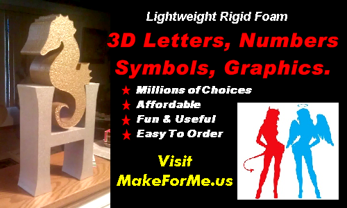 www.makeforme.us 3D Foam Letters, Numbers, Graphics